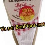 Brie Rustique 100% remboursé